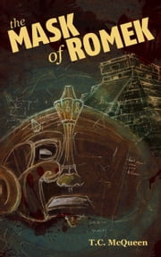 The Mask of Romek ebook by TC McQueen