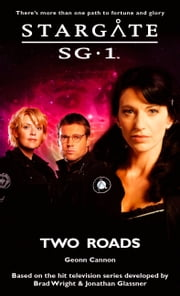 Stargate SG1-24: Two Roads ebook by Geonn Cannon