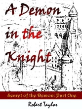 A Demon in the Knight ebook by Robert Taylor
