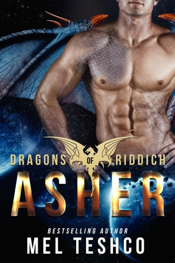 Asher - Dragons of Riddich, #2 ebook by Mel Teshco