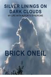 Silver Linings on Dark Clouds ebook by Brick ONeil