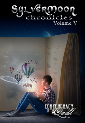 SylverMoon Chronicles - SylverMoon Chronicles, #5 ebook by Confederacy of the Quill