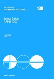 János Bolyai Appendix: The Theory of Space ebook by Kárteszi, F.
