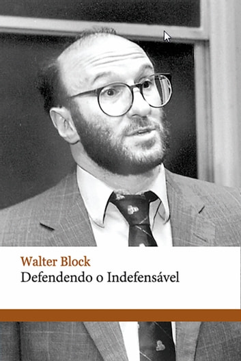 Defendendo o indefensável ebook by Walter Block