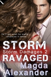 Storm Ravaged - Storm Damages, #2 ebook by Magda Alexander