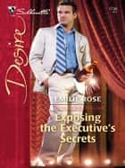 Exposing the Executive's Secrets ebook by Emilie Rose