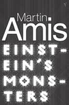 Einstein's Monsters ebook by Martin Amis
