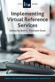 Implementing Virtual Reference Services - A LITA Guide ebook by Beth C. Thomsett-Scott