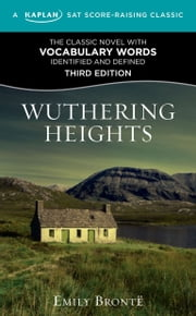 Wuthering Heights - A Kaplan SAT Score-Raising Classic ebook by Emily Bronte