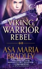 Viking Warrior Rebel ebook by Asa Maria Bradley