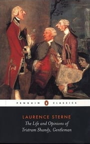 The Life And Opinions Of Tristram Shandy, Gentleman ebook by Laurence Sterne