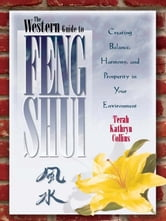 The Western Guide to Feng Shui ebook by Terah Kathryn Collins