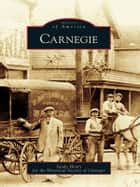 Carnegie ebook by Sandy Henry,Historical Society of Carnegie