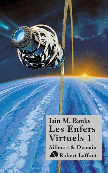 Les Enfers virtuels, tome 1 ebook by Iain M. BANKS