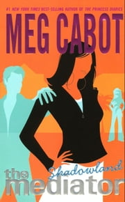 The Mediator #1: Shadowland ebook by Meg Cabot