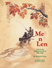 Me n Len - Life in the Haliburton Bush 1900-1940 ebook by Richard Pope