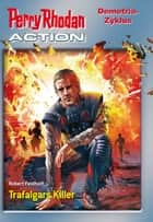 Perry Rhodan-Action 1: Demetria-Zyklus ebook by Robert Feldhoff, Christian Montillon, Hans Kneifel,...