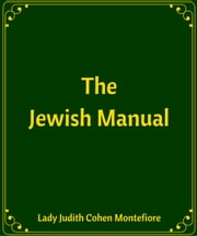 The Jewish Manual ebook by Lady Judith Cohen Montefiore
