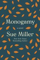 Monogamy - A Novel ebook by Sue Miller