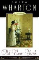 Old New York ebook by Edith Wharton