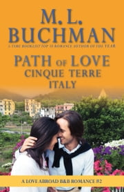 Path of Love: Cinque Terre, Italy ebook by M. L. Buchman