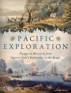 Pacific Exploration - Voyages of Discovery from Captain Cook's Endeavour to the Beagle ebook by Nigel Rigby, Pieter van der Merwe, Glyn Williams