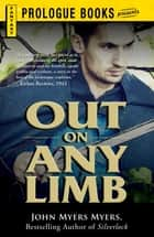 Out on Any Limb ebook by John Myers Myers
