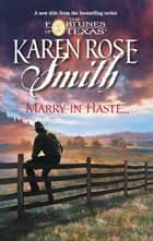 Marry in Haste... ebook by Karen Rose Smith