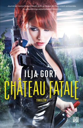 Château Fatale ebook by Ilja Gort