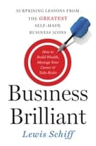 Business Brilliant ebook by Lewis Schiff