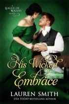 His Wicked Embrace - The League of Rogues, #6 eBook by Lauren Smith