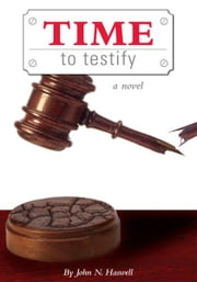 Time To Testify ebook by John N. Haswell
