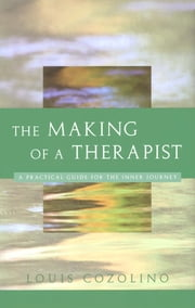 The Making of a Therapist ebook by Louis Cozolino