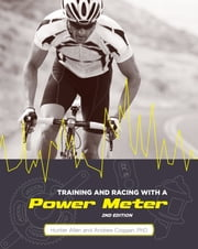 Training and Racing with a Power Meter, 2nd Ed. ebook by Hunter Allen,Andrew Coggan PhD
