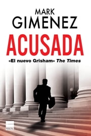 Acusada ebook by Mark Gimenez