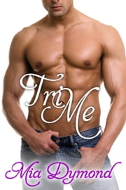 Tri Me (Primrose, Minnesota, Book 4) ebook by Mia Dymond