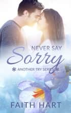 Never Say Sorry ebook by Faith Hart