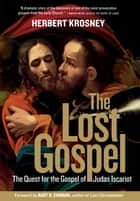 The Lost Gospel - The Quest for the Gospel of Judas Iscariot ebook by Herbert Krosney, Bart D. Ehrman