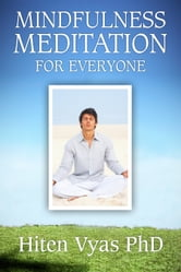 Mindfulness Meditation For Everyone ebook by Hiten Vyas