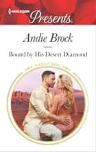 Bound by His Desert Diamond ebook by Andie Brock