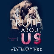 The Truth About Us audiobook by Aly Martinez