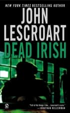 Dead Irish eBook par John Lescroart