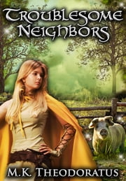Troublesome Neighbors ebook by M. K. Theodoratus