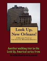 A Walking Tour of the New Orleans Central Business District ebook by Doug Gelbert