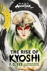 Avatar, The Last Airbender: The Rise of Kyoshi ebook by F. C. Yee, Michael Dante DiMartino