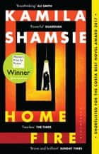 Home Fire - WINNER OF THE WOMEN'S PRIZE FOR FICTION 2018 ebook by