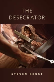 The Desecrator - A Tor.com Original ebook by Steven Brust