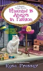 Haunted Is Always in Fashion 電子書 by Rose Pressey