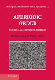 Aperiodic Order: Volume 1, A Mathematical Invitation ebook by Michael Baake,Uwe Grimm