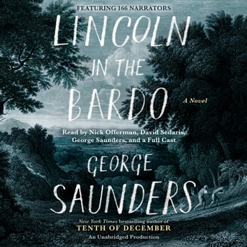 Lincoln in the Bardo - A Novel audiobook by George Saunders